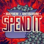 Antiserum X Mayhem – Spend It
